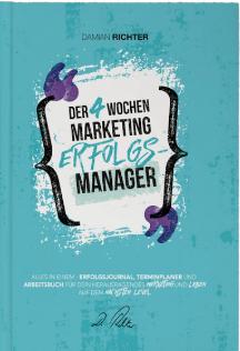 [gratis Buch] Der 4 Wochen Marketing Erfolgsmanager Damian Richter